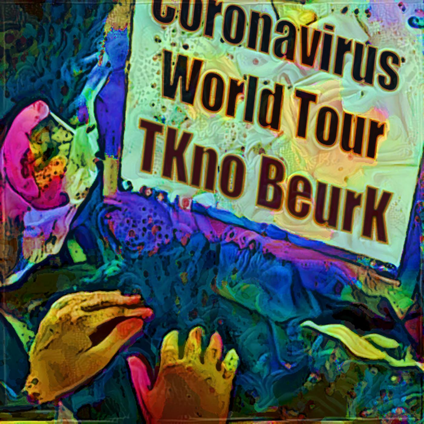 TKno BeurK – Coronavirus World Tour