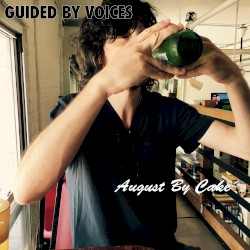 August By Cake by Guided by Voices