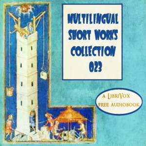 Multilingual Short Works Collection 023 - Poetry & Prose