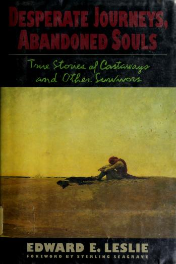 Cover of: Desperate journeys, abandoned souls   Edward E. Leslie