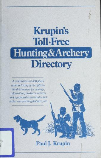 Krupin's toll-free hunting & archery directory by Paul J. Krupin