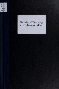 Narrative of Titus King of Northampton, Mass by Titus King