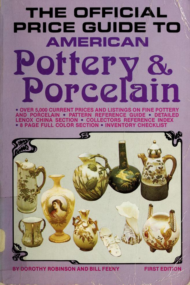 The official price guide to American pottery & porcelain by Dorothy Robinson