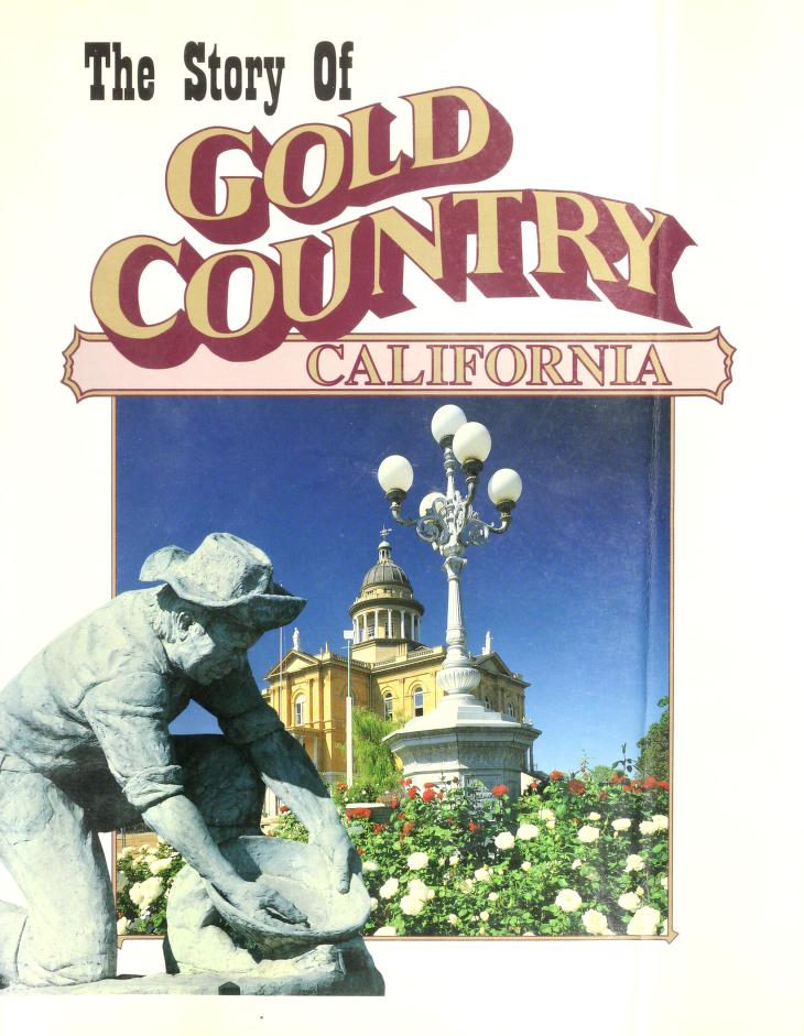 The story of gold country, California by Adam Randolph Collings